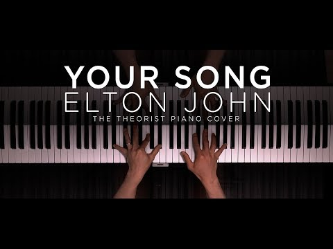 Elton John - Your Song  The Theorist Piano Cover
