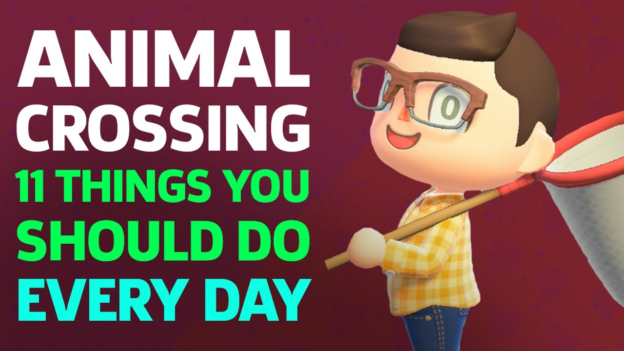 11 Things You Should Do Everyday In Animal Crossing New Horizons