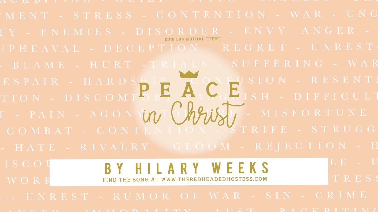 2018 Mutual Theme Song - Peace In Christ - written by Hilary Weeks