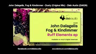 John Dalagelis, Fog & Kindimmer - Dusty (Original Mix) - Dieb Audio (DA026)