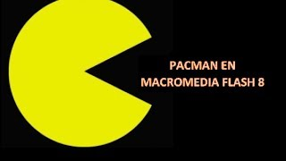 Como hacer animacion (pacman) en macromedia flash 8 (facil y rapido)