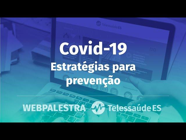 Webpalestra: Covid-19 - Estratégias para prevenção