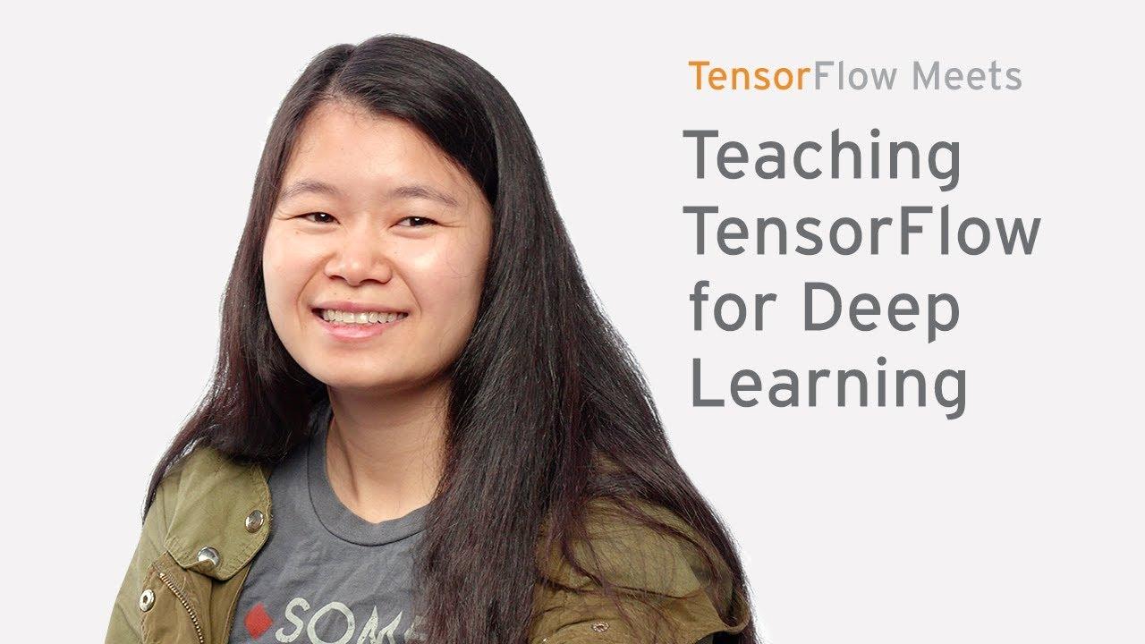 Teaching TensorFlow for Deep Learning at Stanford University (TensorFlow  Meets)