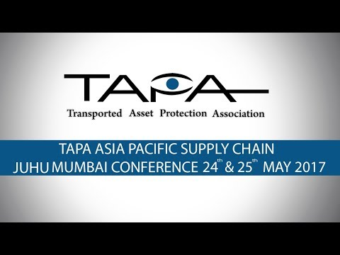 17th TAPA Asia Pacific Supply Chain Risk & Security Mumbai Conference 2017