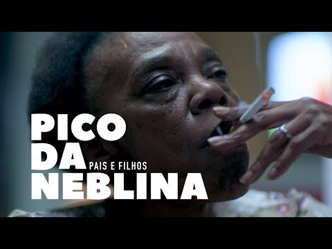 Pico da Neblina | Pais e Filhos (HBO)
