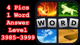 4 Pics 1 Word - Level 3985-3999 - Hit level 4000! - Answers Walkthrough