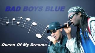 Bad Boys Blue - Queen Of My Dreams ( HD )
