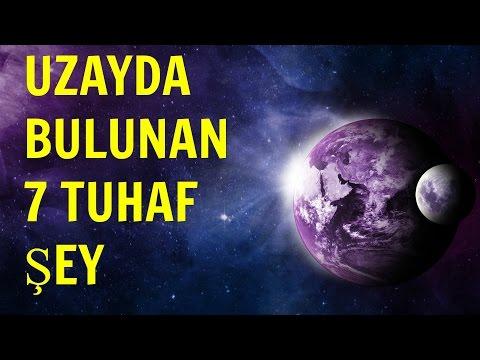 UZAYDA BULUNAN SON DERECE TUHAF 7 ŞEY