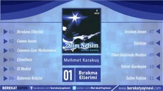 Mehmet Karakuş - Bırakma Ellerimi