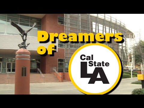 Dreamers of Cal State LA