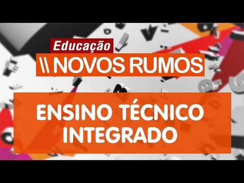 Ensino Técnico Integrado | Educação: Novos Rumos #7