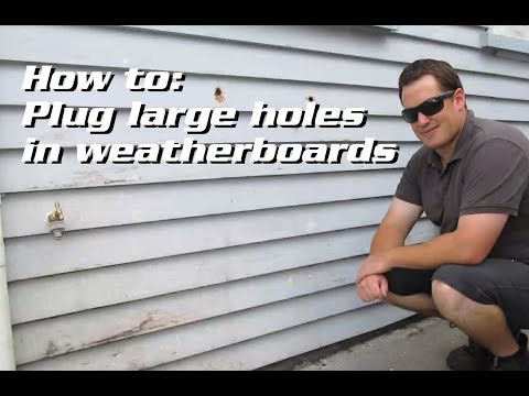 How to plug large holes in Weatherboard Siding/Cladding