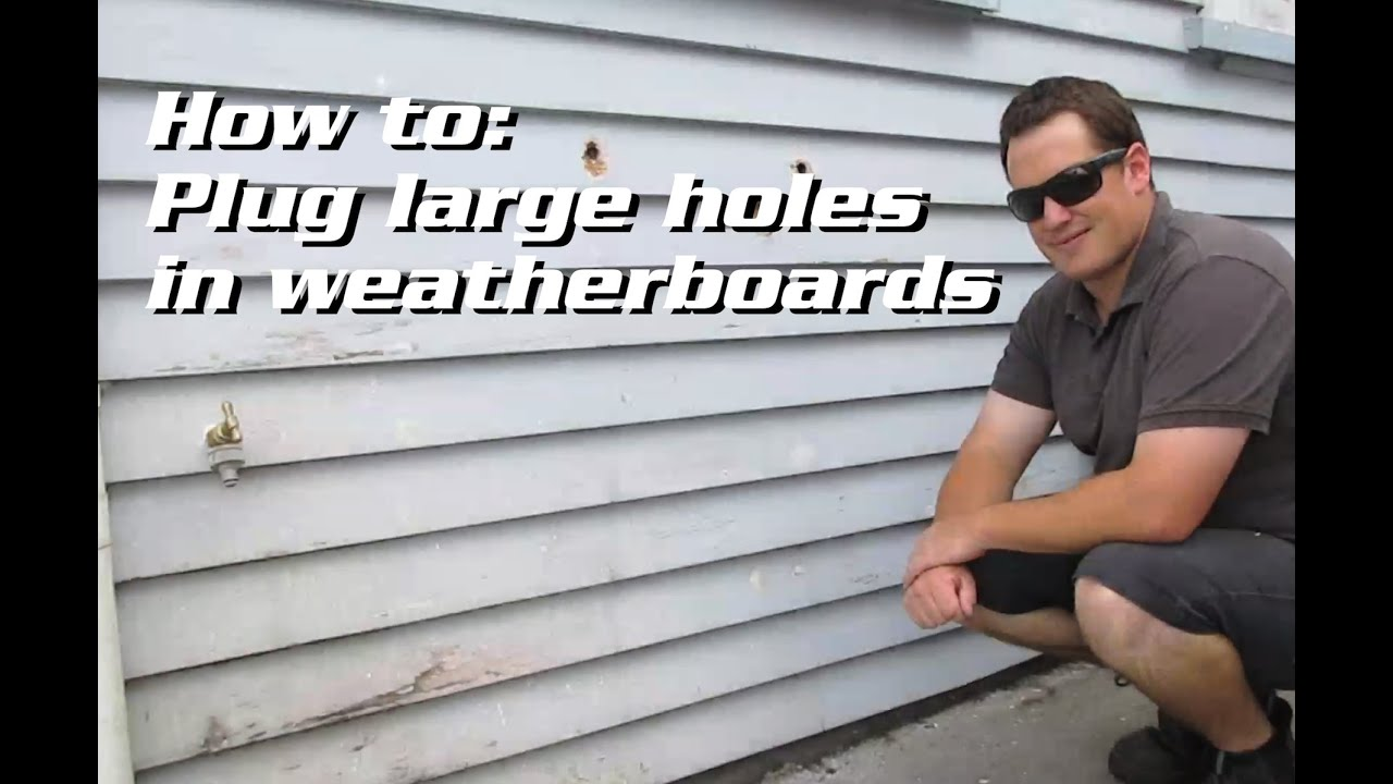 How To Plug Large Holes In Weatherboard Siding Cladding
