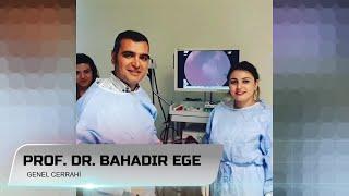 Kolonoskopi ve Endoskopi - Prof. Dr. Bahadır Ege