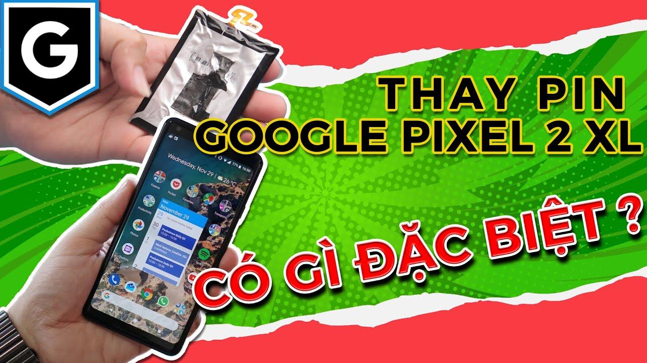 Thay Pin Google Pixel 2XL Ngay Tại Nhà | Hướng Dẫn Thay Pin Điện Thoại