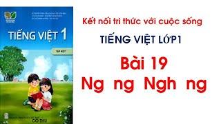 Tiếng Việt lớp 1  Bài 19 Ng ng Ngh ngh  sách kết nối tri thức với cuộc sống  Cô Thu
