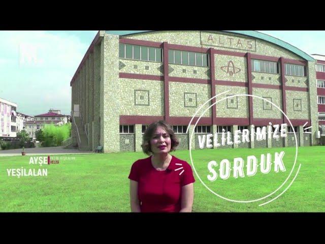 OKULUMUZU VELİLERİMİZE SORDUK / Namık Altaş Koleji
