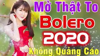 Mở Thật To Bolero 2020...66400 Bài Bolero Trữ Tình Ngọt Ngào KHÔNG QUẢNG CÁO Nghe Cực sướng Tai