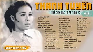 Thanh Tuyền - Tuyển Tập Nhạc Thu Âm Trước 1975 Hay Nhất (Phần 1)