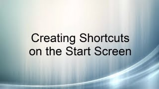 Windows 8 tips Creating Shortcuts on the Start Screen