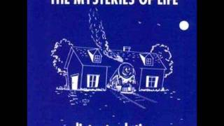 The Mysteries Of Life - It