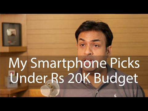 My Smartphone Picks Under Rs 20K (Q1 2017 Edition)