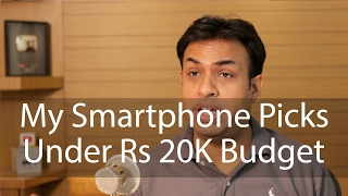 My Smartphone Picks Under Rs 20K (Q1 2017 Edition) thumbnail