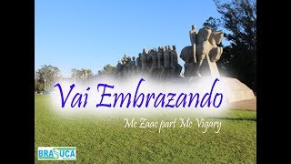 Mc Zaac Part Mc Vigary Vai Embrazando Brasuca em HD.mp3