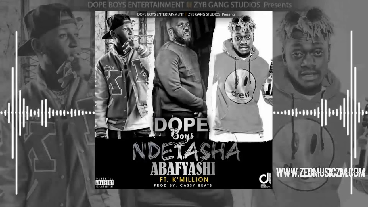 Download Dope Boys Ft K'Millian - Ndetasha Abafyashi (Official Audio)    #ZedMusic