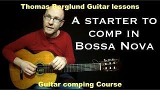 A starter to comp Bossa Nova - Guitar comping no 1 - Guitar lessons
