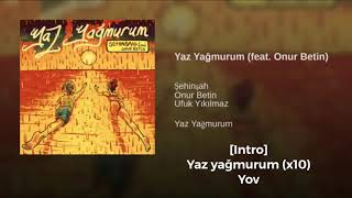 ( Lyrics - Sözleriyle ) - Şehinşah - Yaz Yağmurum (feat. Onur Betin )