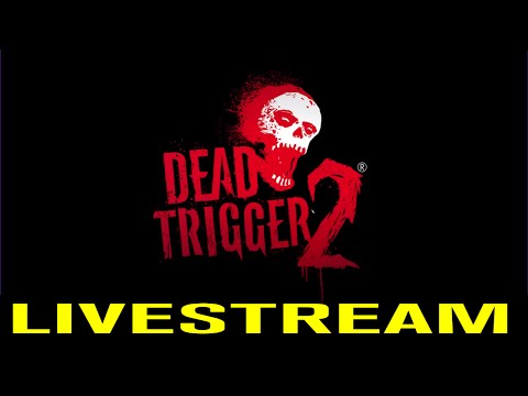 DEAD TRIGGER 2 (by MADFINGER Games, .) - iOS / Android - HD LiveStream