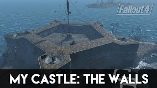 Fallout 4 - My Castle: The Walls (How To Build My Castle Part 1)