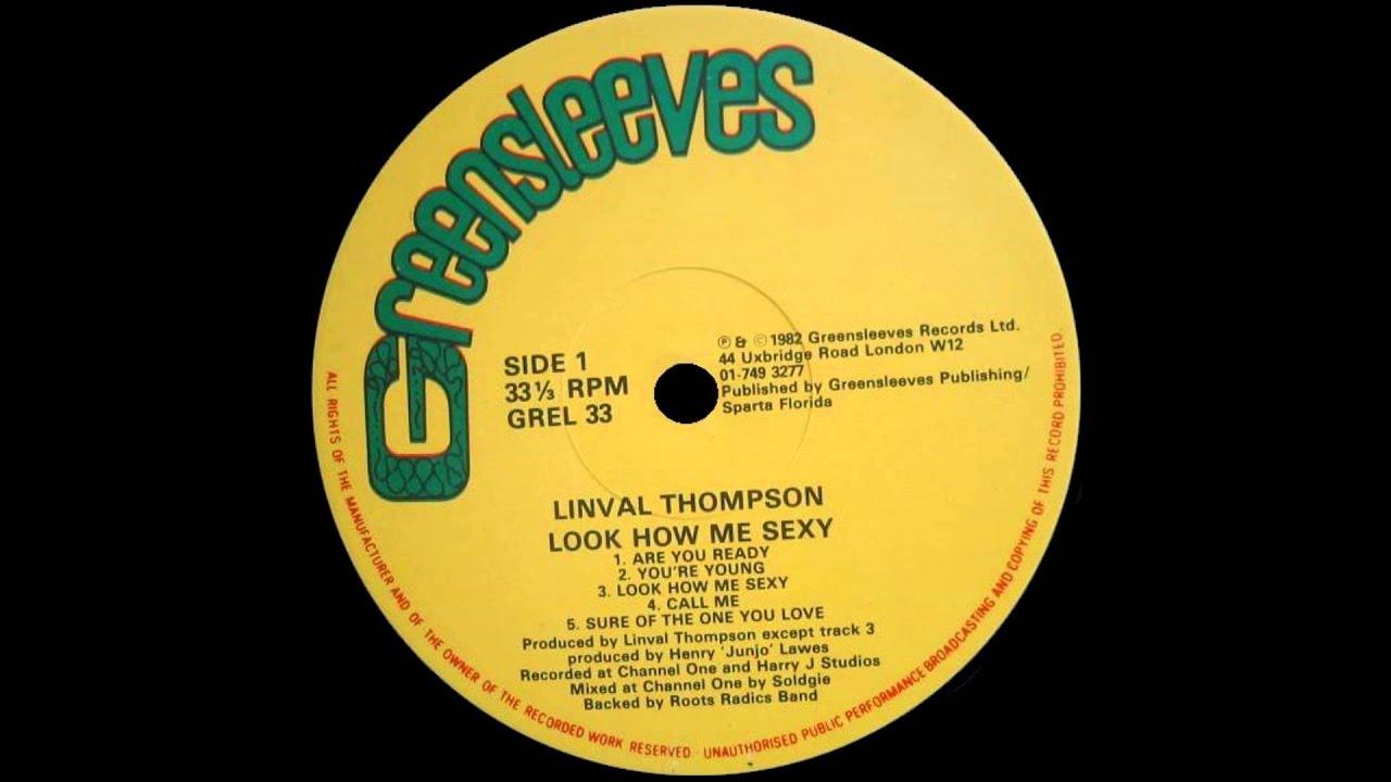 Linval thompson look how me sexy lyrics