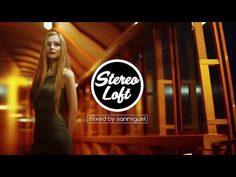 Stereo Loft 24 | Deep House Mix | August 2017 | mixed by sanmiguel