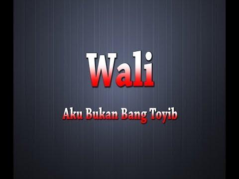 WALI - Aku Bukan bang Toyib (Karaoke + Lyrics)