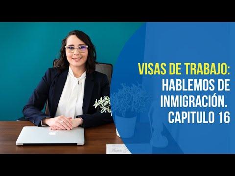 Visa de Trabajo. Hablemos de Inmigración, capitulo 16