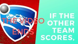 If the other team scores, The video immediately ends. | Rocket League