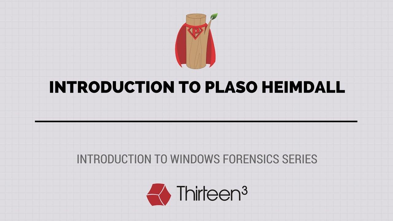 Introduction to Plaso Heimdall