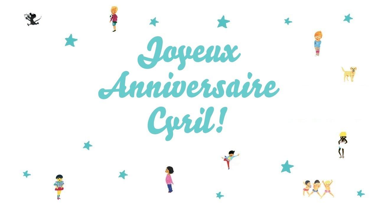Joyeux Anniversaire Cyril Youtube