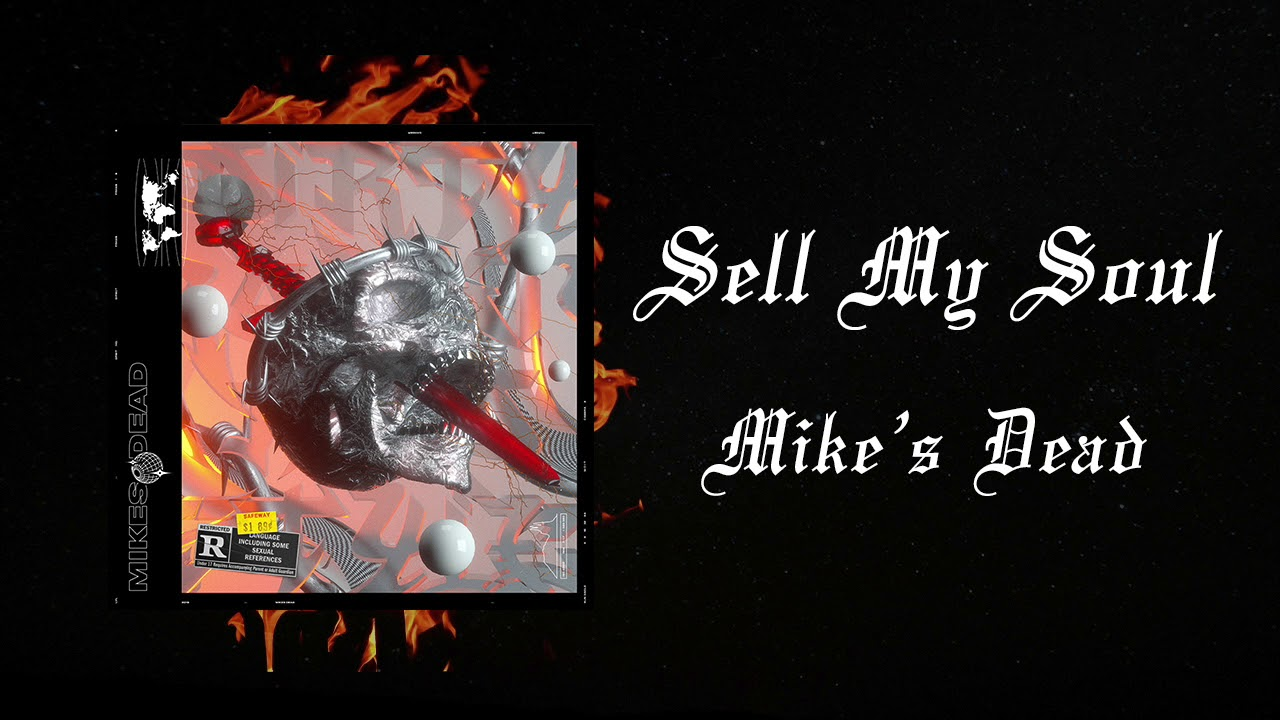 Mike's Dead - Sell My Soul (Official Audio)