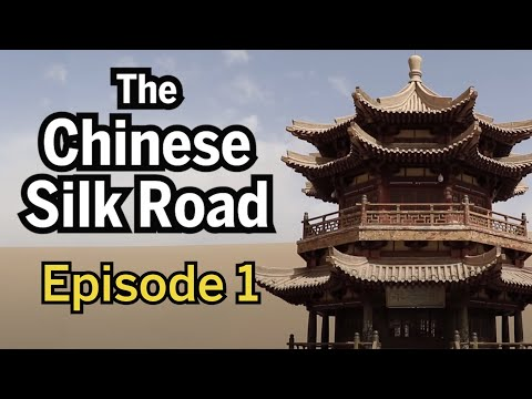 The Chinese Silk Road - Episode 1 - The Journey Begins