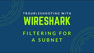 Troubleshooting With Wireshark - Filtering For Subnet Conversations