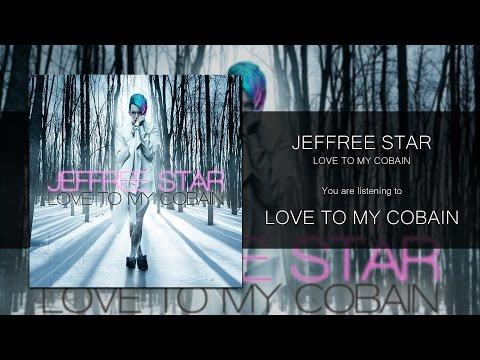 Jeffree Star - Love to My Cobain [Audio]