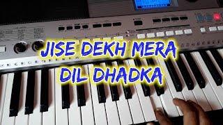 Jise Dekh Mera Dil Dhadka Song on Piano