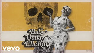 Watch Elle King Baby Outlaw video