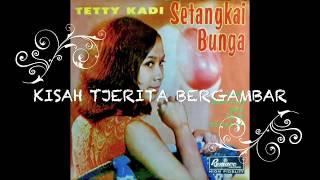 TETTY KADI - SETANGKAI BUNGA  (FULL ALBUM)