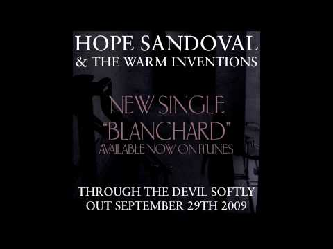 Hope Sandoval & The Warm Inventions - Blanchard (Audio)