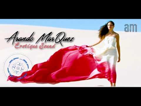 Arando Marquez - Erotique Sound (Original Mix 2015) thumbnail