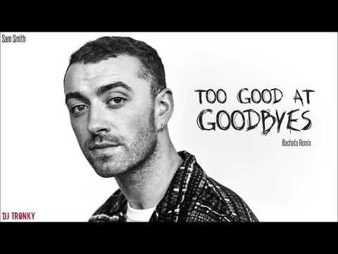 Sam Smith - Too Good At Goodbyes (DJ Tronky Bachata Remix)